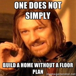 Build a Home without a Design